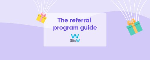 The SiteW referral program guide